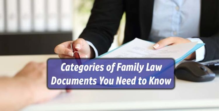 Categories of Family Law Documents You Need to Know