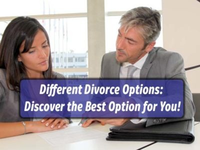 Different Divorce Options Discover the Best Option for You