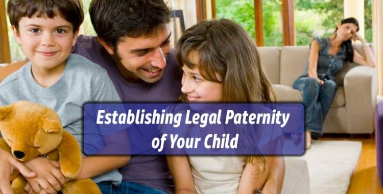 Establishing Legal Paternity of Your Child