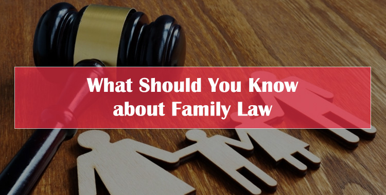 What Should You Know About Family Law