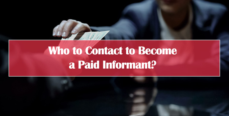 Who to Contact to Become a Paid Informant