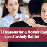How-a-Mother-Can-Lose-Custody-Battle-7-Most-Common-Reasons