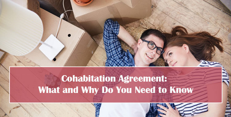 Cohabitation Agreement What and Why Do You Need to Know