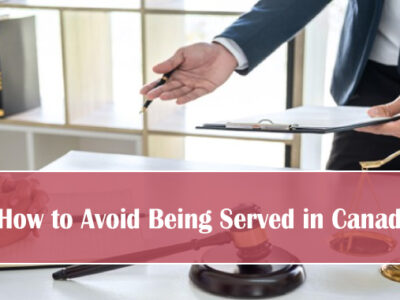 How to Avoid Being Served in Canada