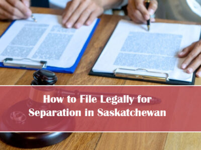How to File Legally for Separation in Saskatchewan