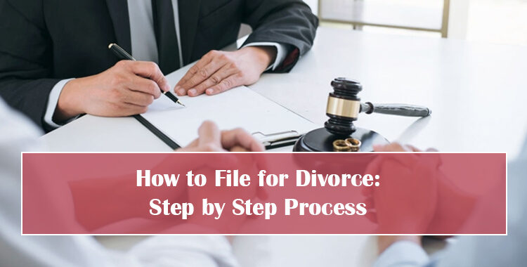 How to File for Divorce: Step by Step Process